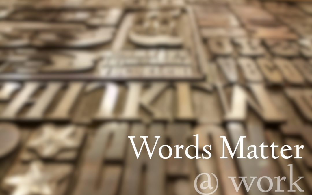 Words Matter @ Work